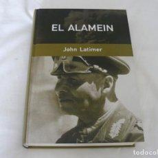 Militaria: EL ALAMEIN DE JOHN LATIMER RBA COLECCIONABLES S.A., AÑO 2006. Lote 159232810