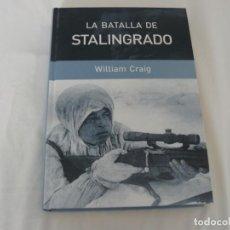 Militaria: LA BATALLA DE STALINGRADO DE WILLIAM CRAIG RBA COLECCIONABLES S.A. AÑO 2005. Lote 159235546