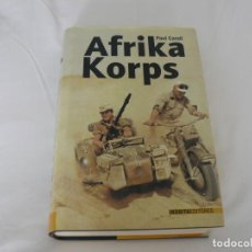 Militaria: AFRIKA KORPS DE PAUL CARELL INEDITA EDITORES 1 EDICIÓN NOVIEMBRE DEL 2007. Lote 159237862