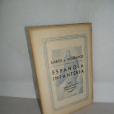 Militaria: CABOS Y SOLDADOS DE LA ESPAÑOLA INFANTERÍA, POR GARCÍA PÉREZ, DEDICADO POR EL AUTOR, 1944. Lote 159254826