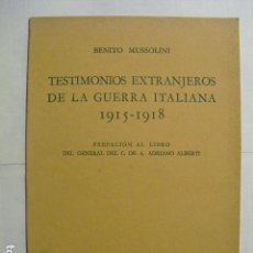 Militaria: TESTIMONIOS EXTRANJEROS DE LA GUERRA ITALIANA 1915-18 BENITO MUSSOLINI. Lote 159294590