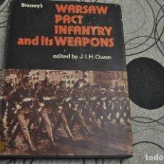 Militaria: WARSAW PACT INFANTRY AND ITS WEAPONS. EDITADO POR BY J.IH. OWEN 1976. LIBRO HISTÓRICO. Lote 159302082