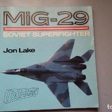 Militaria: MIG 29. SOVIET SUPERFIGHTER. OSPREY. Lote 159838974