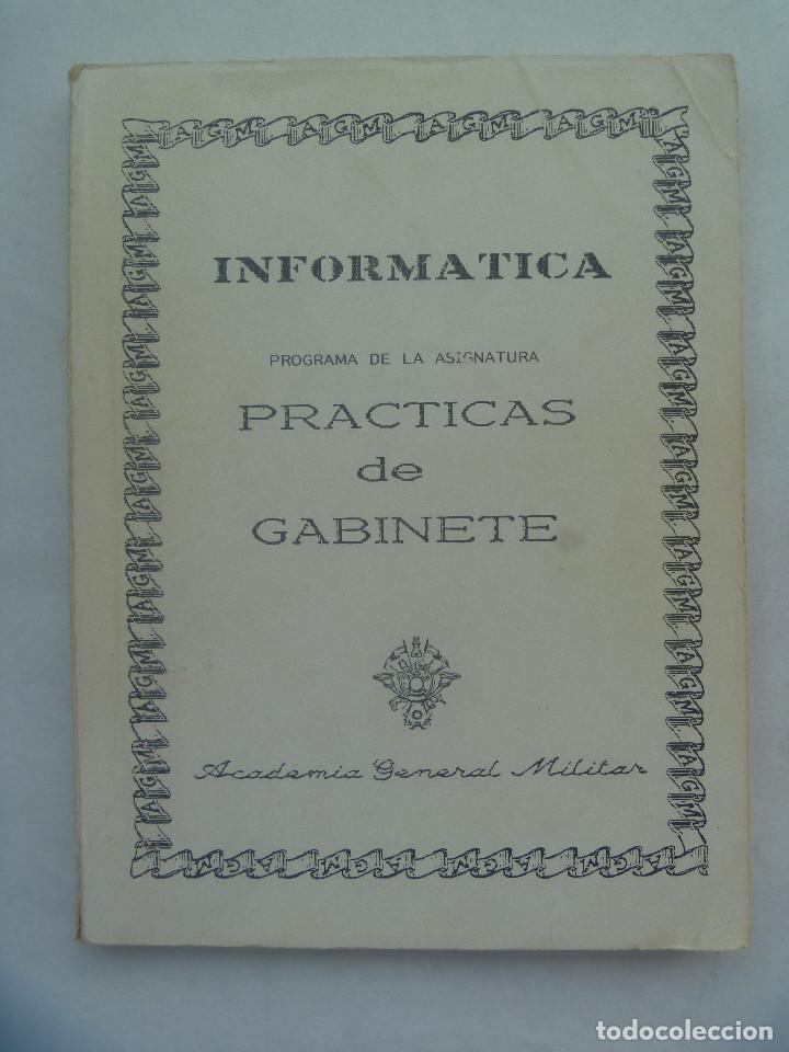 ACADEMIA GENERAL MILITAR : INFORMATICA , PRACTICAS DE GABINETE. ZARAGOZA, 1986 (Militar - Libros y Literatura Militar)