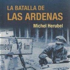 Militaria: LA BATALLA DE LAS ARDENAS. Lote 160487006
