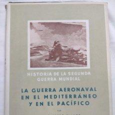 Militaria: LIBRO/LA GUERRA AERONAVAL EN EL MEDITERRANEO Y EN EL PACIFICO/EDITORIAL IDEA TOMO X.. Lote 160997918