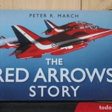 Militaria: THE RED ARROWS STORY PETER M. MARCH. Lote 161407982