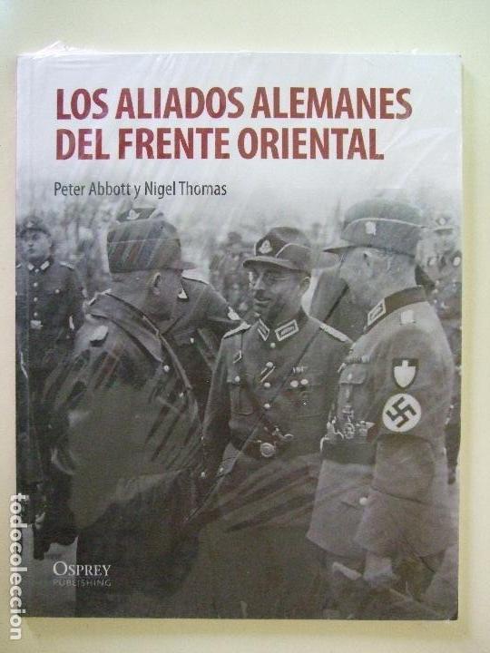 LOS ALIADOS ALEMANES DEL FRENTE ORIENTAL - PETER ABBOT , NIGEL THOMAS - OSPREY 2º GUERRA MUNDIAL (Militar - Libros y Literatura Militar)