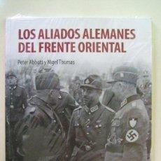 Militaria: LOS ALIADOS ALEMANES DEL FRENTE ORIENTAL - PETER ABBOT , NIGEL THOMAS - OSPREY 2º GUERRA MUNDIAL. Lote 161559166