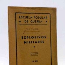 Militaria: ESCUELA POPULAR DE GUERRA. EXPLOSIVOS MILITARES HISPANIA, 1938. Lote 161807277