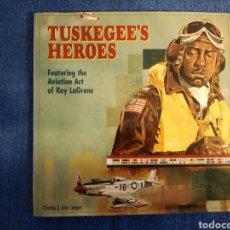 Militaria: LOS HEROES DE TUSKEGEE.LIBRO DE ILUSTRACIONES SOBRE EL PRIMER ESCUADRON DE PILOTOS NEGROS DE USAAF.. Lote 161909597