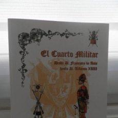 Militaria: EL CUARTO MILITAR: DESDE D. FRANCISCO DE ASÍS HASTA D. ALFONSO XIII- DE VICENTE ALONSO JUANOLA. Lote 162325486