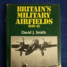 Militaria: LIBRO SOBRE LOS AERODROMOS MILITARES BRITANICOS EN LA SEGUNDA GUERRA MUNDIAL.. Lote 162508981