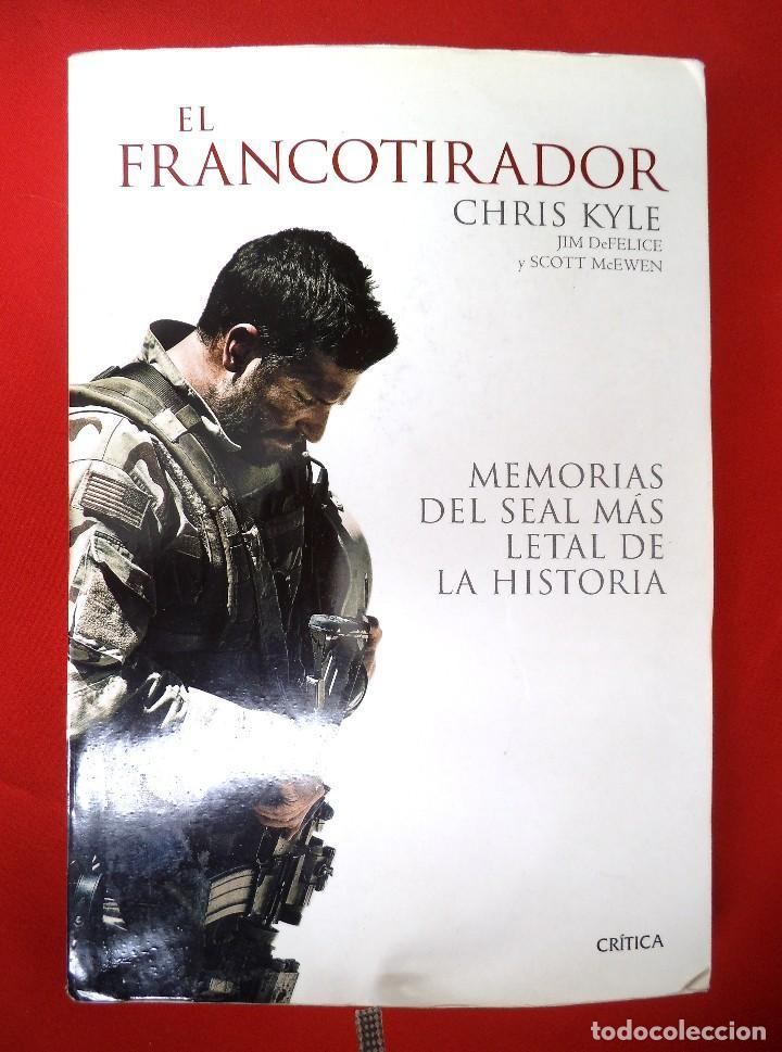 EL FRANCOTIRADOR : MEMORIAS DEL SEAL MÁS LETAL DE LA HISTORIA (Militar - Libros y Literatura Militar)