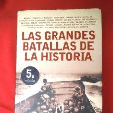 Militaria: LIBRO ENCICLOPÉDICO - LAS GRANDES BATALLAS DE LA HISTORIA, PLAZA Y JANÉS, 2010. Lote 162571498