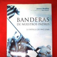 Militaria: BANDERAS DE NUESTROS PADRES - JAMES BRADLEY - II GUERRA MUNDIAL IWO JIMA JAPON. Lote 162577014