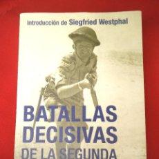 Militaria: BATALLAS DECISIVAS DE LA SEGUNDA GUERRA MUNDIAL. SIGFRIED WESTPHAL. Lote 162577410