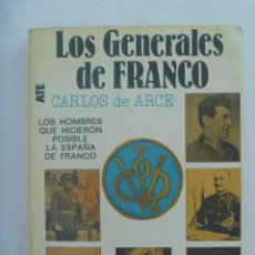 Militaria: LOS GENERALES DE FRANCO , CARLOS DE ARCE . 1984. Lote 162830166