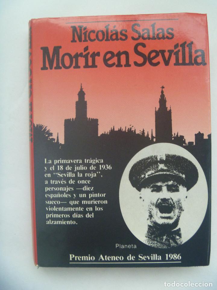 GUERRA CIVIL : MORIR EN SEVILLA , DE NICOLAS SALAS. PREMIO ATENEO 1986. 1 ª EDICION 1986 (Militar - Libros y Literatura Militar)