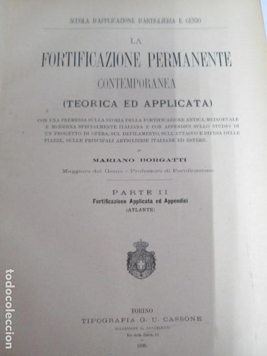 Militaria: FORTIFICAZIONE PERMANENTE CONTEMPORANEA. I Y II. TESTO Y ATLANTE. MARIANO BORGATTI. FORTIFICACIONES. - Foto 62 - 163076354