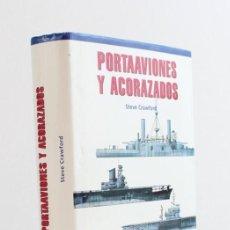 Militaria: PORTAAVIONES Y ACORAZADOS,STEVE CRAWFORD,EDITA LIBSA,2001.. Lote 163091150