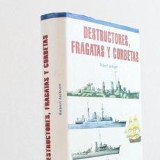 Militaria: DESTRUCTORES,FRAGATAS Y CORBETAS,ROBERT JACKSON,EDITA LIBSA,2001.. Lote 163092862