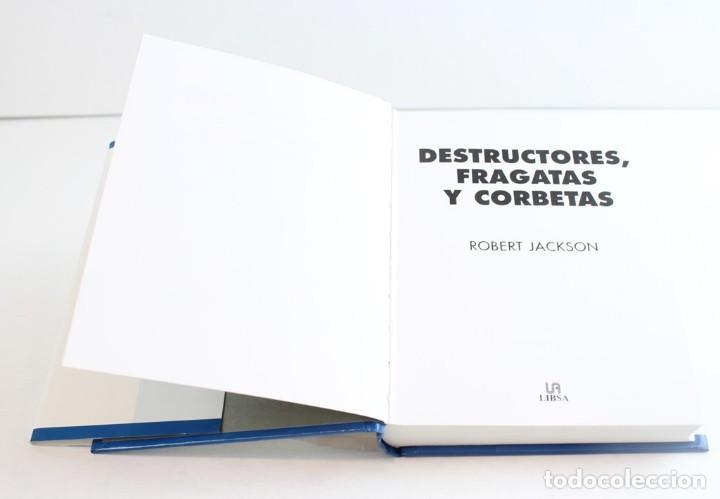 Militaria: Destructores,fragatas y corbetas,Robert Jackson,Edita Libsa,2001. - Foto 2 - 163092862