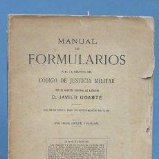 Militaria: 1916.- MANUAL DE FORMULARIOS PARA LA PRACTICA DEL CODIGO DE JUSTICIA MILITAR. D. JAVIER UGARTE. Lote 163517094