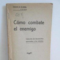 Militaria: COMO COMBATE EL ENEMIGO. EJERCITO DE MANIOBRA. COLECCION DE DOCUMENTOS APRESADOS A LOS REBELDES.1938. Lote 163736462