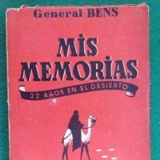 Militaria: MIS MEMORIAS. 22 AÑOS EN EL DESIERTO / GENERAL BENS / 1947. EDICIONES DEL GOBIERNO DE ÁFRICA.... Lote 163977498