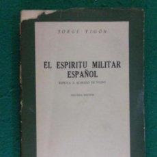Militaria: EL ESPÍRITU MILITAR ESPAÑOL / JORGE VIGÓN / 2ª EDICIÓN 1956. EDICIONES RIALP. Lote 163980254