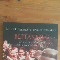 Militaria: BLITZKRIEG. LA VICTORIA ALEMANA EN LA GUERRA RELÁMPAGO DEL REY, MIGUEL/ CANALES, EDAF 2012 252PP. Lote 163982846