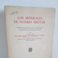 Militaria: LOS MINERALES DE INTERES MILITAR. JOSE MARIA DE PEÑARANDA Y BAREA. 1943.. Lote 163983222