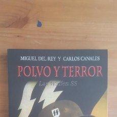 Militaria: POLVO Y TERROR. LAS WAFFEN SS DEL REY, MIGUEL/ CANALES, CARLOS PUBLICADO POR EDAF (2013). Lote 163983562