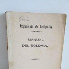 Militaria: MANUAL DEL SOLDADO. REGIMIENTO DE TELEGRAFOS. EL PARDO 1930. VER FOTOGRAFIAS. Lote 163983842
