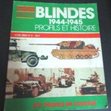 Militaria: BLINDES 1944-1945 PROFILS ET HISTOIRE CONNAISSANCE DE L'HISTOIRE HACHETTE AÑO 1981. Lote 164684522