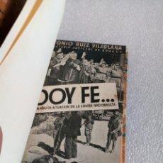 Militaria: ANTONIO RUIZ VILAPLANA DOY FE... UN AÑO DE ACTUACION EN LA ESPAÑA NACIONAL 1937 ENCUADERNADO. Lote 164903866