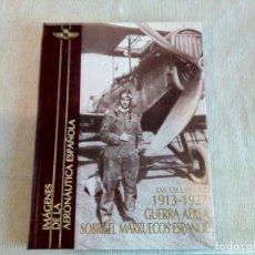 Militaria: 1913-1927 GUERRA AÉREA MARRUECOS ESPAÑOL. Lote 164962794