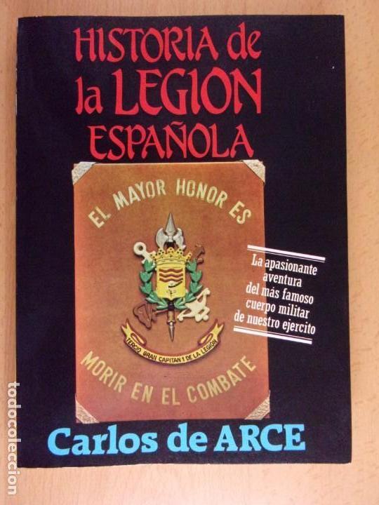 HISTORIA DE LA LEGIÓN ESPAÑOLA / CARLOS DE ARCE / 1984. EDITORIAL MITRE (Militar - Libros y Literatura Militar)
