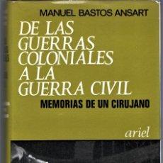Militaria: LIBRO,MEMORIAS DE UN CIRUJANO,AÑO 1969,DR.MANUEL BASTOS ANSART,FIRMADO,GUERRA CIVIL CIRUGIA MILITAR. Lote 165100882