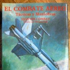 Militaria: EL COMBATE AÉREO. TÁCTICAS Y MANIOBRAS. ROBERT L. SHAW. INSTITUTO DE HISTORIA Y CULTURA AERONÁUTICA. Lote 165288826