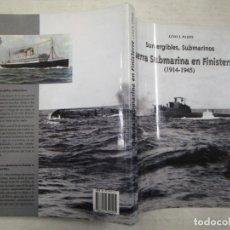 Militaria: SUBMARINOS AL ACECHO, GUERRA SUBMARINA EN FINISTERRE (1914-1945) - LINO PAZOS 2002 + INFO. Lote 164219169