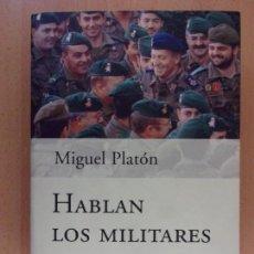 Militaria: HABLAN LOS MILITARES. TESTIMONIOS PARA LA HISTORIA (1939-1996) / MIGUEL PLATÓN / 2001. PLANETA. Lote 165520902