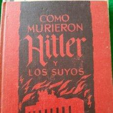 Militaria: KARL ZHEIGER. COMO MURIERON HITLER Y LOS SUYOS. Lote 165849434