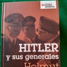 Militaria: HELMUT HEIBER. HITLER Y SUS GENERALES. Lote 165850298