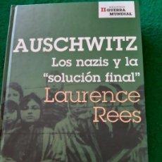 Militaria: LAURENCE REES. AUSCHWITZ. LOS NAZIS Y LA SOLUCIÓN FINAL. Lote 194729913
