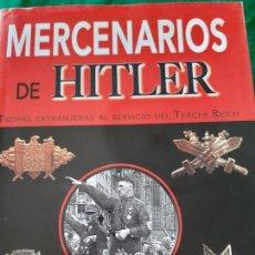 Militaria: MERCENARIOS DE HITLER. TROPAS EXTRANJERAS EN EL III REICH. Lote 165851982