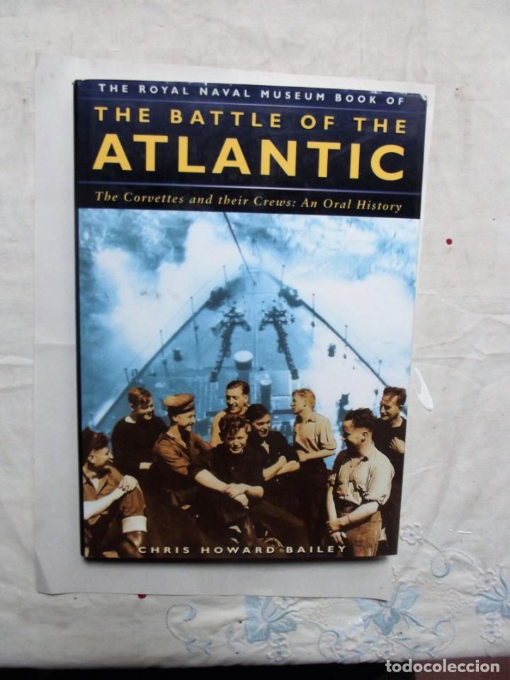THE BATTLE OF THE ATLANTIC / CHRIS HOWARD BAILEY (Militar - Libros y Literatura Militar)