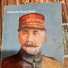 Militaria: ANTONIO GUARDIOLA. MARISCAL PETAIN. Lote 165900970