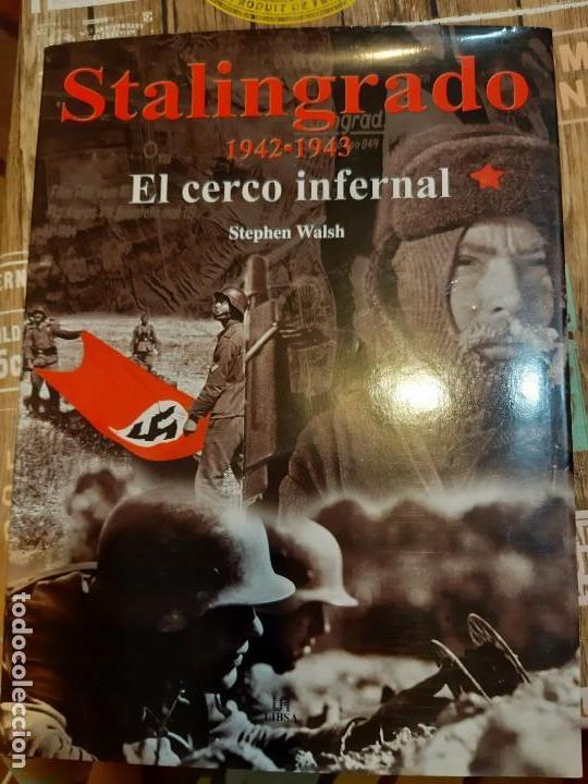 STEPHEN WALSH. STALINGRADO. EL CERCO INFERNAL (Militar - Libros y Literatura Militar)